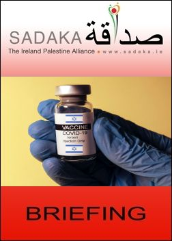 Sadaka Publications - Israeli Apartheid and the Covid-19 Vaccine. (Click now to download Briefing)